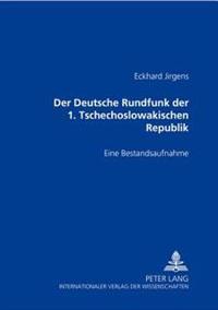 Der Deutsche Rundfunk Der 1. Tschechoslowakischen Republik: Eine Bestandsaufnahme