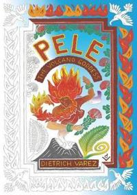 Pele: The Volcano Goddess
