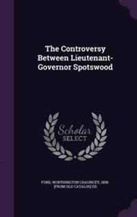 The Controversy Between Lieutenant-Governor Spotswood