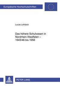 Das Hoehere Schulwesen in Nordrhein-Westfalen - 1945/46 Bis 1958