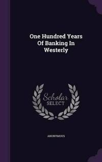 One Hundred Years of Banking in Westerly