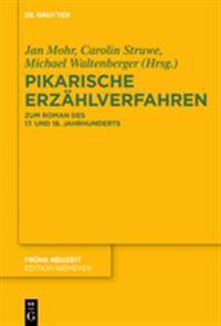 Pikarische Erzhlverfahren: Zum Roman Des 17. Und 18. Jahrhunderts