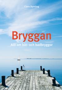 Bryggan : allt om båt- och badbryggor