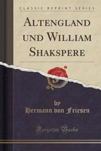 Altengland Und William Shakspere (Classic Reprint)