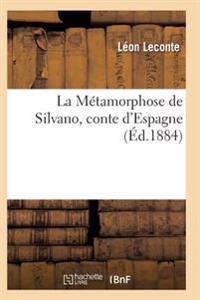 La Metamorphose de Silvano, Conte D'Espagne
