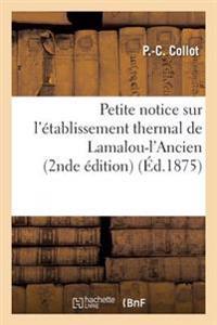 Petite Notice Sur L'Etablissement Thermal de Lamalou-L'Ancien