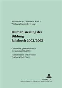Humanisierung Der Bildung Jahrbuch 2002/2003/humanization Of Education - Yearbook 2002/2003