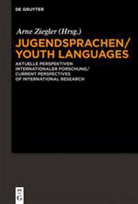 Jugendsprachen/Youth Languages: Aktuelle Perspektiven Internationaler Forschung/Current Perspectives of International Research