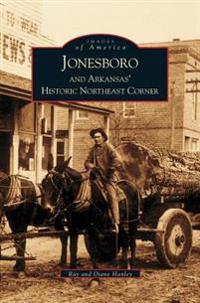 Jonesboro and Arkansas' Historic Northeast Corner
