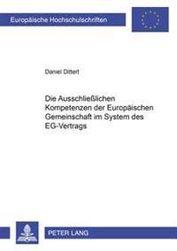 Die Ausschlielichen Kompetenzen Der Europaeischen Gemeinschaft Im System Des Eg-Vertrags