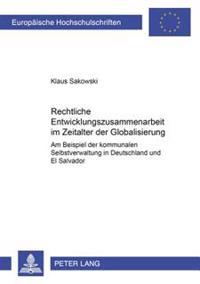 Rechtliche Entwicklungszusammenarbeit Im Zeitalter Der Globalisierung