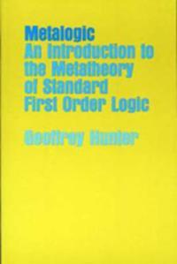 Metalogic: Intro to Metatheory Standard First Order Logic