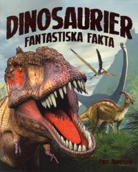 Dinosaurier : fantastiska fakta
