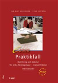 E2000 Praktikfall i bokföring och bokslut - för olika företagstyper - manuellt/dator inkl Faktadel