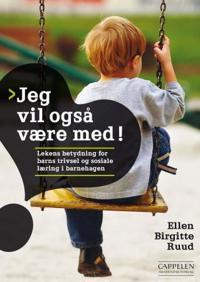 Jeg vil også være med! - Ellen Birgitte Ruud | Inprintwriters.org