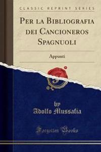 Per La Bibliografia Dei Cancioneros Spagnuoli