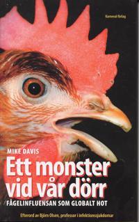 Ett monster vid vår dörr : fågelinfluensan som globalt hot.