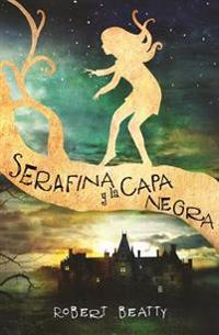 Serafina y La Capa Negra / Serafina and the Black Cloak