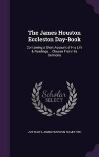 The James Houston Eccleston Day-Book