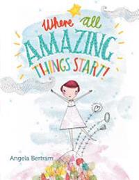 Where All Amazing Things Start