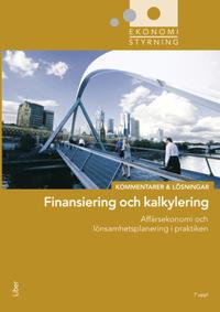 Ekonomistyrning  finansiering och kalkylering  Kommentarer och Lösningar