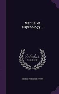 Manual of Psychology ..