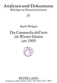 Die Comedia Dell'arte Im Wiener Drama Um 1900