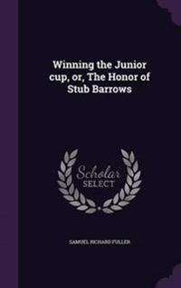 Winning the Junior Cup, Or, the Honor of Stub Barrows