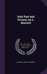 Italy Past and Present, by L. Mariotti