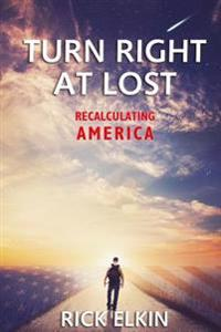 Turn Right at Lost: Recalculating America