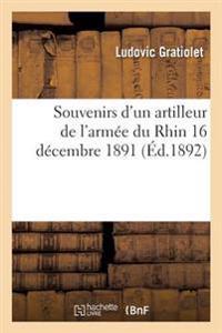 Souvenirs D'Un Artilleur de L'Armee Du Rhin. 16 Decembre 1891.