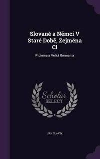 Slovane A N MCI V Stare Dob, Zejmena CL