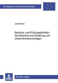 Berichts- Und Pruefungspflichten Bei Abschlu Und Aenderung Von Unternehmensvertraegen