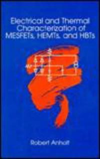 Electrical and Thermal Characterization of Mesfets, Hemts, and Hbts