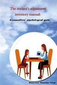 The Student's Adjustment Inventory Manual: A Counsellor's Psychological Working Guide