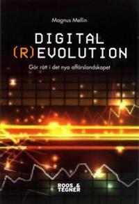 Digital (r)evolution :  gör rätt i en digital värld