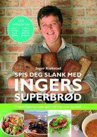 Spis deg slank med Ingers superbrød - Inger Kløkstad | Ridgeroadrun.org