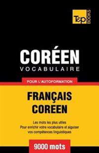 Vocabulaire Francais-Coreen Pour L'Autoformation - 9000 Mots