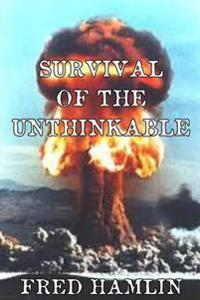 Survival of the Unthinkable