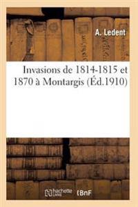 Invasions de 1814-1815 Et 1870 a Montargis