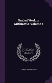 Graded Work in Arithmetic, Volume 4