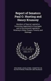 Report of Senators Paul O. Husting and Henry Krumrey