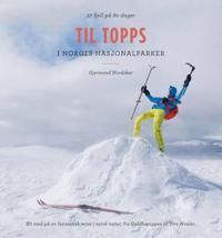 Til topps i Norges nasjonalparker; 37 fjell på 80 dager - Gjermund T. Nordskar | Ridgeroadrun.org