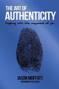 The Art of Authenticity: Tapping in the Uniqueness of You
