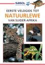 Eerste Veldgids tot Natuurlewe van Suider-Afrika