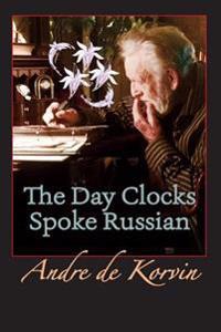 The Day Clocks Spoke Russian