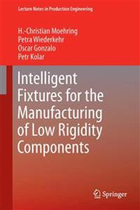 Intelligent Fixtures for the Manufacturing of Low Rigidity Components