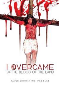I Overcame by the Blood of the Lamb