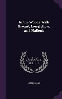 In the Woods with Bryant, Longfellow, and Halleck