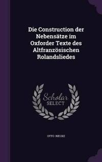 Die Construction Der Nebensatze Im Oxforder Texte Des Altfranzosischen Rolandsliedes